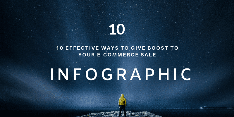 10 Effective But Easy Steps to increase E-commerce sale – Infographic