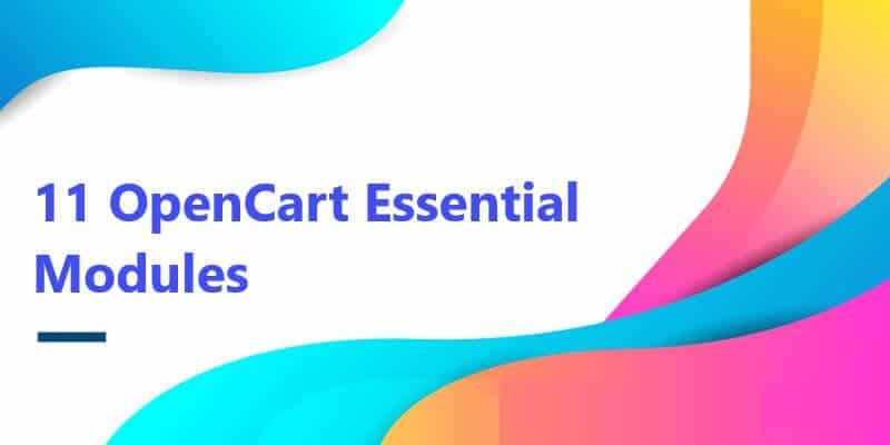 11 essential best Opencart extensions for starting a webiste