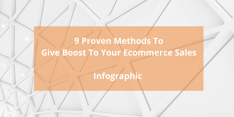 9 Proven Methods To Give Boost To Your Ecommerce Sales - Infographic